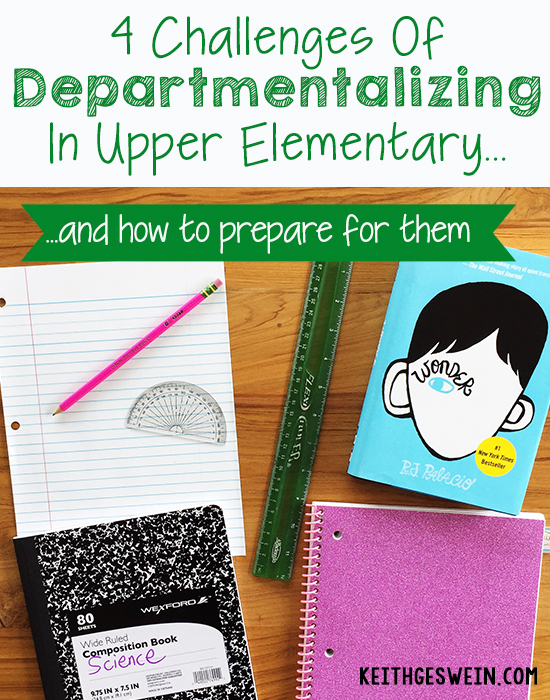 4 Challenges of Departmentalizing in Upper Elementary